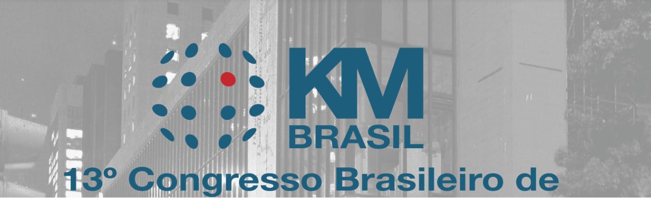 13° Congresso Brasileiro De Gestão Do Conhecimento – KM Brasil