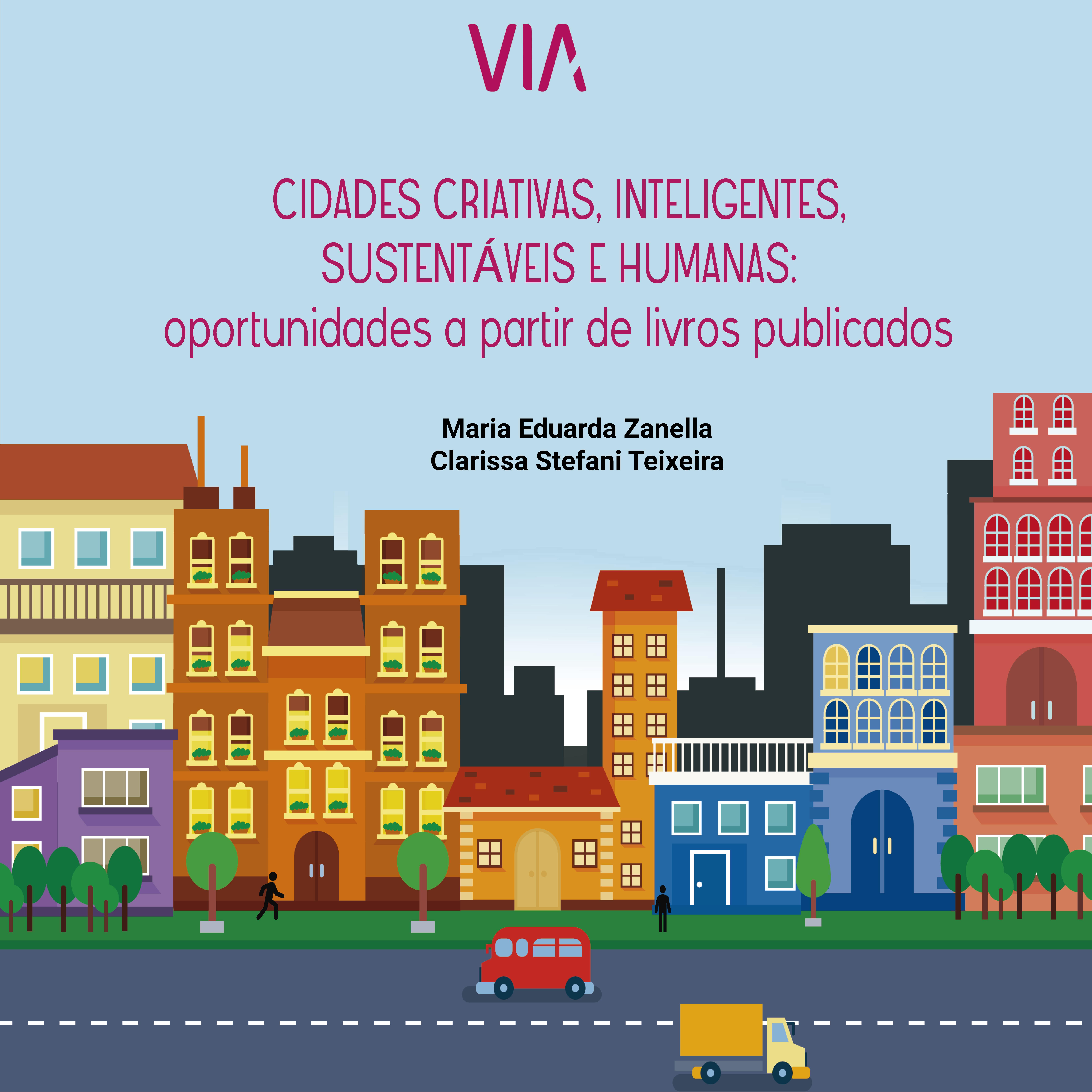 Ebook: Cidades Criativas, Inteligentes, Sustentáveis E Humanas: Oportunidades A Partir De Livros Publicados
