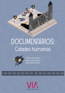 Capa do livro. Cenário de um filme como imagem e fundo azul. Texto: Documentários: cidades humanas