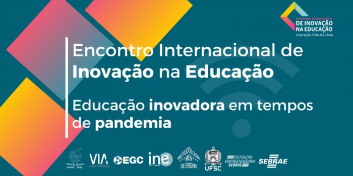 VIA Participa Do IV Encontro Internacional De Inovação Na Educação – Educação Fora Da Caixa